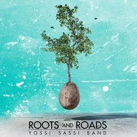 Roots and Roads — Yossi Sassi Band