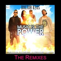 Music Is the Power — Doctor Keos, Po$itive, Francesca Cittadino, Car6
