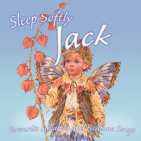 Sleep Softly Jack - Lullabies and Sleepy Songs — Eric Quiram, Julia Plaut, Ingrid DuMosch, The London Fox Players, Frank McConnell