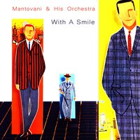With a Smile — Mantovani & His Orchestra
