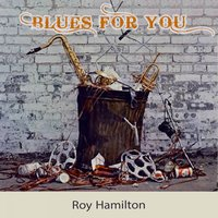 Blues For you — Roy Hamilton