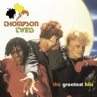 The Greatest Hits — Thompson Twins
