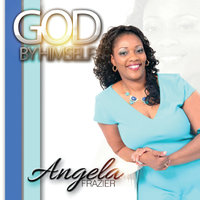God By Himself — Angela Frazier