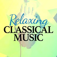 Relaxing Classical Music — Soothing Music for Sleep Academy, The Relaxing Classical Music Collection, Piano: Classical Relaxation, Фредерик Шопен, Иоганнес Брамс, Эрик Сати