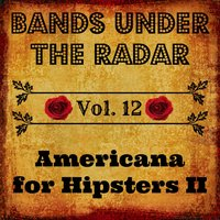 Bands Under the Radar, Vol. 12: Americana for Hipsters II — сборник