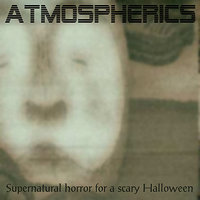 Atmospherics: Supernatural Horror for a Scary Halloween — сборник
