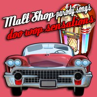 Malt Shop Parody Songs - Doo Wop Sensations — сборник