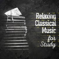 Relaxing Classical Music for Study — Classical Study Music