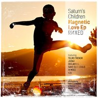 Magnetic Love RMXED — Saturn´s Children