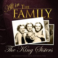 All in the Family: The King Sisters — The King Sisters