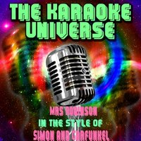 Mrs Robinson (In the Style of Simon and Garfunkel) — The Karaoke Universe