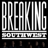 Summer Sessions - EP — Breaking Southwest