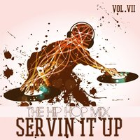 Servin It Up: The Hip Hop Mix, Vol. 7 — сборник