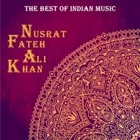 The Best of Indian Music: The Best of Nusrat Fateh Ali Khan — Nusrat Fateh Ali Khan