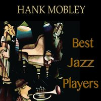Best Jazz Players — Hank Mobley, Ирвинг Берлин