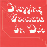 Stepping Forward in Dub — Jackie Mitto, J. Junior, Clive Smith, J. Clive, M. Obvian, Baby Huie