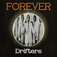 Forever Drifters — The Drifters, Drifters