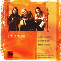 Piazzolla, Gerber, Martin: Trios for Violin, Cello & Piano — Trio Artemis