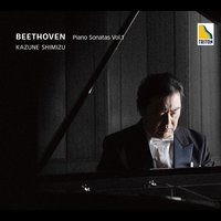 Beethoven: Piano Sonatas Vol. 1 — Людвиг ван Бетховен, Kazune Shimizu