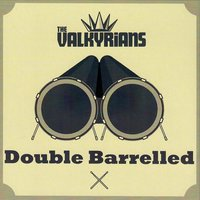 Double Barrelled — The Valkyrians