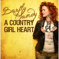 A Country Girl Heart — Barfly Sandy