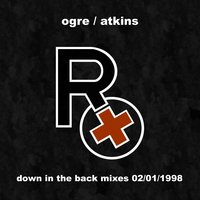 Down In The Back Mixes 02/01/1998 — Rx (Ogre Of Skinny Puppy)