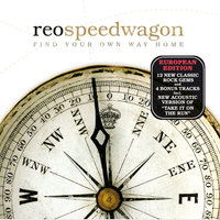 Find Your Own Way Home — REO Speedwagon