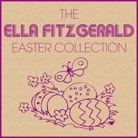 The Ella Fitzgerald Easter Collection — Ella Fitzgerald, Irving Berlin