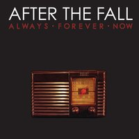 Always Forever Now — After The Fall