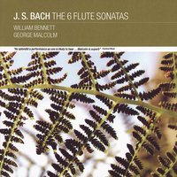 J. S Bach: The 6 Flute Sonatas — George Malcolm, William Bennett, Michael Evans