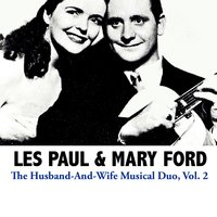 The Husband-and-Wife Musical Duo, Vol. 2 — Les Paul & Mary Ford