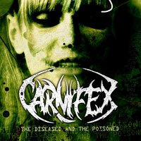 The Diseased And The Poisoned — Carnifex