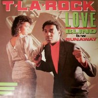 Love Blind / Runaway — T La Rock