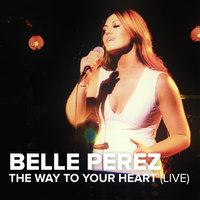 The Way To Your Heart — Belle Perez