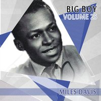 Big Boy Miles Davis, Vol. 25 — Miles Davis, Джордж Гершвин