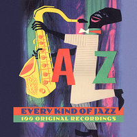 Every Kind Of Jazz - 100 Original Recordings — сборник