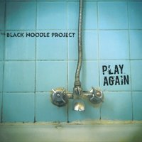 Play Again — The Black Noodle Project