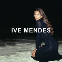 Ive Mendes: Deluxe Edition — Ive Mendes