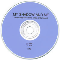 IRAQ,MY SHADOW AND ME — My Shadow and Me