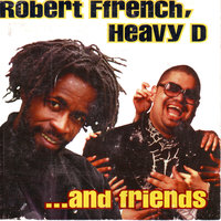 Robert Ffrench, Heavy D And Friends — сборник