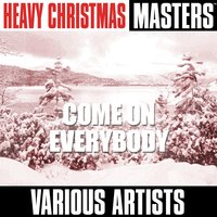 Heavy Christmas Masters: Come on Everybody — сборник