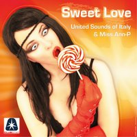 Sweet Love — United Sounds Of Italy, Miss Ann-P