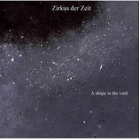 A Shape in the Void — Zirkus der Zeit