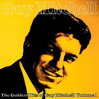 The Golden Hits of Guy Mitchell, Vol. 1 — Guy Mitchell