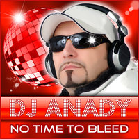 No Time To Bleed — DEEJAY ANADY