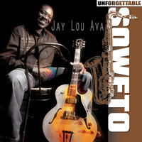 Unforgettable Soweto — Jay Lou Ava