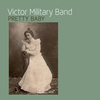 Pretty Baby — Victor Military Band