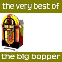 The Very Best of the Big Bopper — The Big Bopper