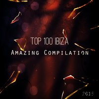 Top 100 Ibiza Amazing Compilation 2015 — сборник