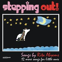 Stepping Out - 12 More Songs for Little Ones — Rita Abrams